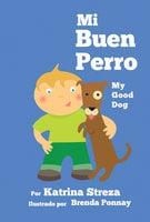 My Good Dog / Mi Buen Perro - Katrina Streza