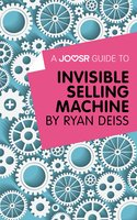 A Joosr Guide to... Invisible Selling Machine by Ryan Deiss - Joosr