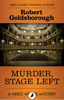 Murder, Stage Left - Robert Goldsborough