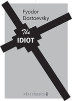 The Idiot - Fyodor Dostoevsky