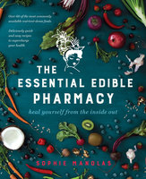 The Essential Edible Pharmacy - Sophie Manolas