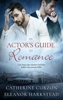 An Actor's Guide to Romance - Catherine Curzon,Eleanor Harkstead