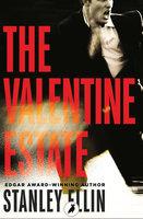 The Valentine Estate - Stanley Ellin