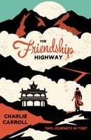 The Friendship Highway - Charlie Carroll