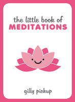 The Little Book of Meditations - Gilly Pickup