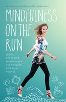 Mindfulness on the Run - Chantal Hofstee