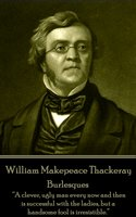 Burlesques - William Makepeace Thackeray