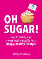 Oh Sugar! - Katherine Bassford