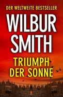 Triumph Der Sonne - Wilbur Smith