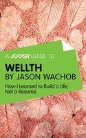 A Joosr Guide to... Wellth by Jason Wachob - Joosr