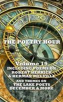 The Poetry Hour - Volume 19 - Herman Melville,William Wordsworth,Robert Herrick
