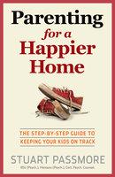 Parenting for a Happier Home - Stuart Passmore