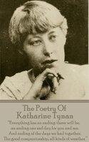 The Poetry Of Katharine Tynan - Katherine Tynan