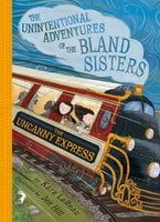 The Uncanny Express (The Unintentional Adventures of the Bland Sisters Book 2) - Kara LaReau