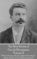 The Short Stories of Guy de Maupassant - Volume X - Guy de Maupassant