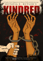 Kindred: A Graphic Novel Adaptation - Octavia E. Butler