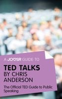 A Joosr Guide to... TED Talks by Chris Anderson - Joosr