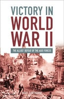 Victory in World War II - Nigel Cawthorne