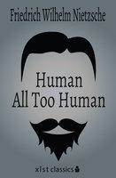 Human, All Too Human - Friedrich Nietzsche