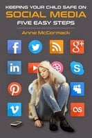 Keeping Your Child Safe on Social Media - Anne McCormack