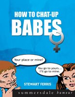 How To Chat Up Babes - Stewart Ferris