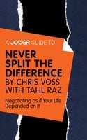 A Joosr Guide to... Never Split the Difference by Chris Voss with Tahl Raz - Joosr