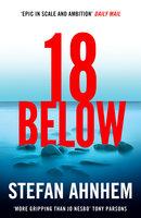 Eighteen Below - Stefan Ahnhem