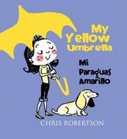 My Yellow Umbrella / Mi Paraguas Amarillo - Chris Robertson
