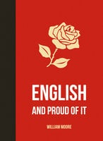 English and Proud of It - William Moore