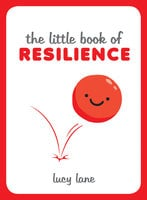 The Little Book of Resilience - Lucy Lane
