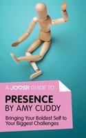 A Joosr Guide to... Presence by Amy Cuddy - Joosr