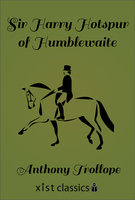 Sir Harry Hotspur of Humblethwaite - Anthony Trollope
