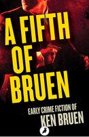 A Fifth of Bruen - Ken Bruen