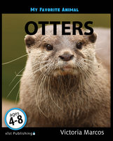 My Favorite Animal: Otters - Victoria Marcos