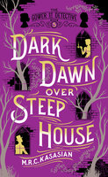 Dark Dawn Over Steep House - M.R.C. Kasasian