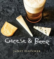 Cheese & Beer - Janet Fletcher