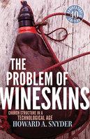 The Problem of Wineskins - Howard A. Snyder