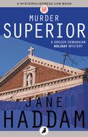 Murder Superior - Jane Haddam