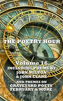 The Poetry Hour - Volume 16 - Robert Louis Stevenson, John Milton, John Clare