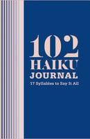 102 Haiku Journal - Lisa Ann Markuson, Daniel Zaltsman, Erick Szentmiklosy