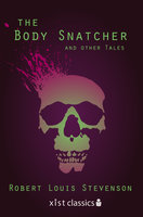 The Body Snatcher and Other Tales - Robert Louis Stevenson