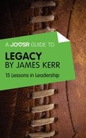 A Joosr Guide to... Legacy by James Kerr - Joosr