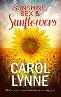 Sunshine, Sex & Sunflowers - Carol Lynne