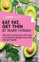 A Joosr Guide to... Eat Fat Get Thin by Mark Hyman - Joosr