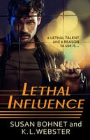 Lethal Influence - Susan Bohnet,K. L. Webster