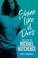 Shine Like it Does - Toby Creswell