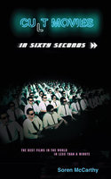 Cult Movies in Sixty Seconds - Soren McCarthy
