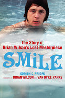 Smile: The Story of Brian Wilson's Lost Masterpiece - Domenic Priore,Brian Wilson,Van Dyke Parks