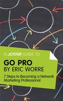 A Joosr Guide to... Go Pro by Eric Worre - Joosr