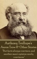 Aaron Trow & Other Short Stories - Anthony Trollope